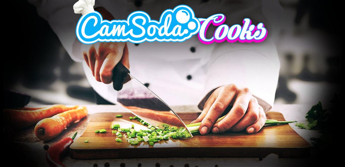 CamSoda Cooks